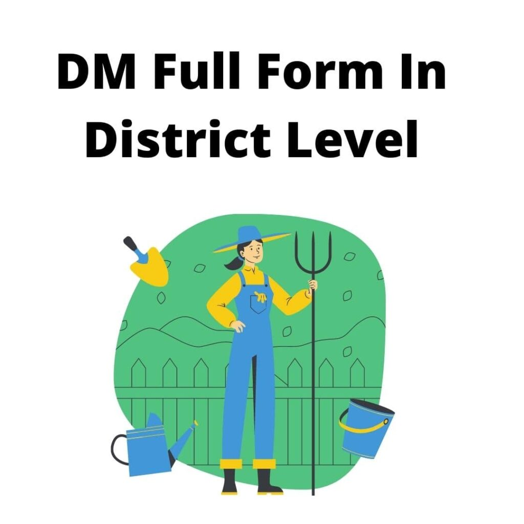 DM Full Form In District Level
