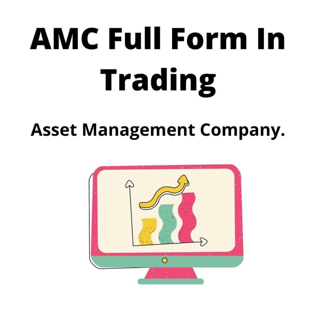 AMC Full Form In Trading
